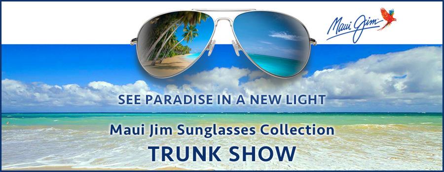 16a905551e02 Maui Jim Sunglasses Trunk Show Saturday April 30th 2015 from 10am to 4pm